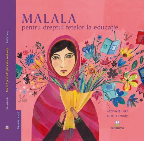 MALALA pentru dreptul fetelor la educație