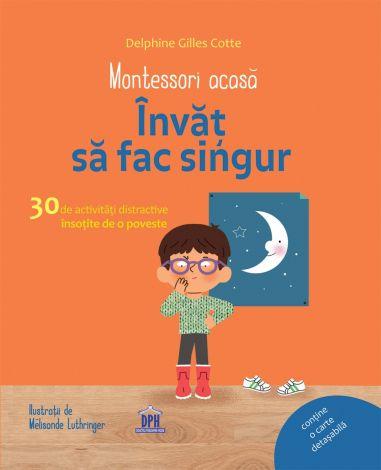 Montessori acasa - Invat sa fac singur