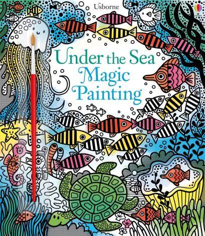Under The Sea Magic Painting Book, Usborne